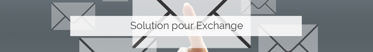 Solutions pour Exchange