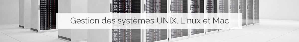 Gestion système Unix Linux Mac