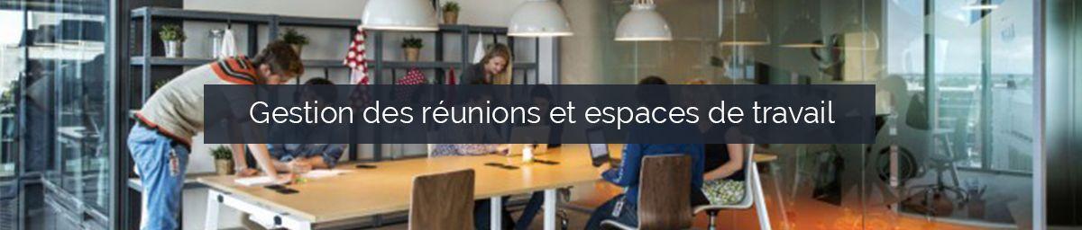 gestion des réunions et espaces de travail